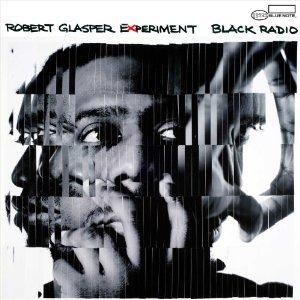 Robert Glasper Experiment Black Radio album cover