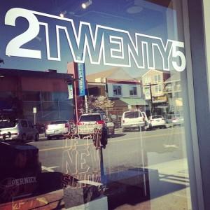 2Twenty5 store front